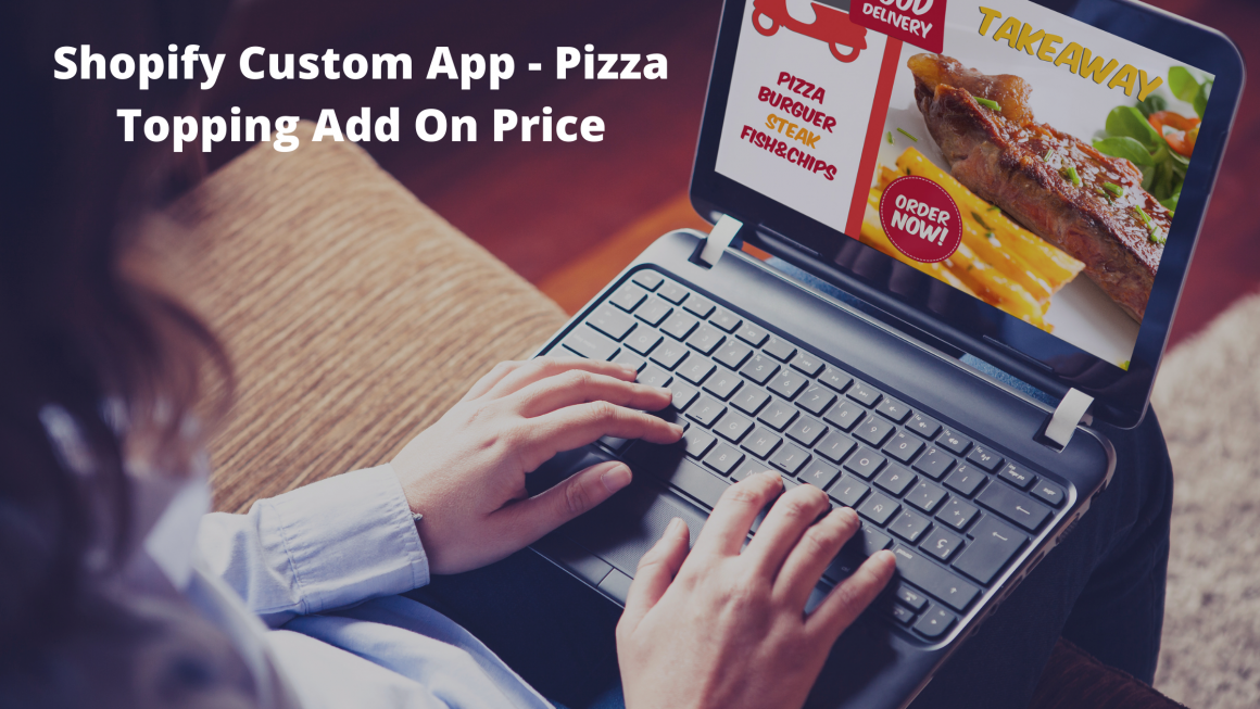 Shopify Custom App – Pizza Topping Add On Price